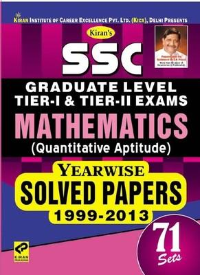 SSC Graduate Level - Mathematics (Quantitative Aptitude) Tier - 1 & Tier - 2 Exams - Yearwise Solved Papers 1999 - 2013 (Set - 71) by Think Tank of Kiran Prakashan, Pratiyogita Kiran, KICX