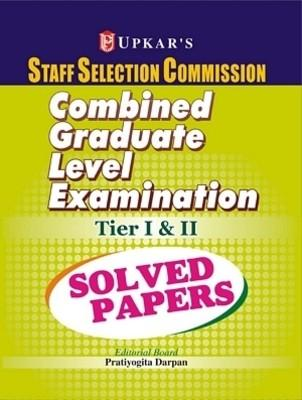 SSC Staff Selection Commission Combined Graduate Level Examination Tier 1 and 2: Solved Papers (English) by Editorial Board : Pratiyogita Darpan