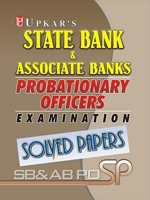 State Bank and Associate Banks Probationary Officers Examination - Solved Papers (English) 1st Edition by Upkar Prakashan