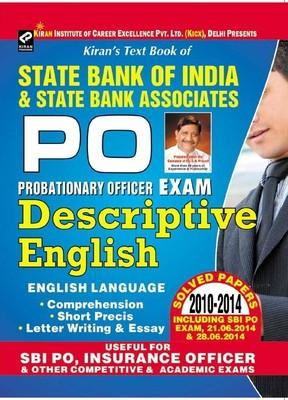 State Bank Of India & State Bank Associates PO - Probationary Officer Exam Descriptive English (Solved Papers 2010 - 2014 Including SBI PO Exam, 21.06.2014 & 28.06.2014) by KICX, Think Tank of Kiran Prakashan, Pratiyogita Kiran