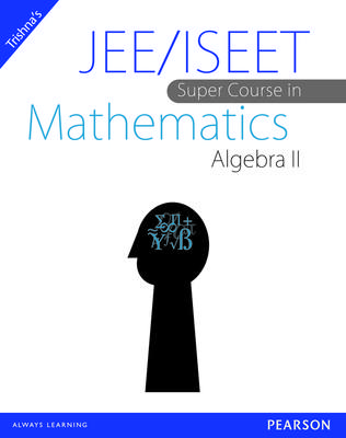 JEE/ISEET Super Course in Mathematics Algebra II (English) 1st Edition by Trishna Knowledge Systems