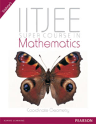 Super Course in Mathematics for the IIT-JEE : Coordinate Geometry and Vector Algebra by Trishna Knowledge Systems