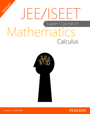 JEE/ISEET Super Course in Mathematics Calculus (English) 1st Edition by Trishna Knowledge Systems