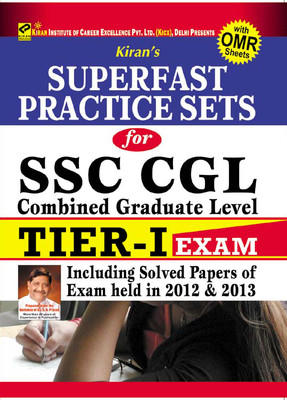 Superfast Practice Sets For SSC CGL Combined Graduate Level Tier 1 Exam - Including Solved Papers Of 2012 & 2013 (With OMR Sheets) by Pratiyogita Kiran, KICX, Think Tank of Kiran Prakashan