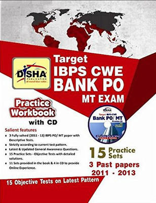 Target IBPS CWE Bank PO / MT Exam Practice Workbook (With CD) : 15 Practice Sets - 3 Past Papers (2011 - 2013) (English) 3rd  Edition by Disha Experts