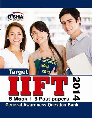 Target IIFT 2014 General Awareness Question Bank : 5 Mock + 8 Past Papers (English) 6th  Edition by Disha Experts
