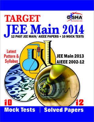 Target JEE Main 2014: 12 Past JEE Main / AIEEE Papers + 10 Mock Tests Latest Pattern and Syllabus PB (English) by Disha Experts