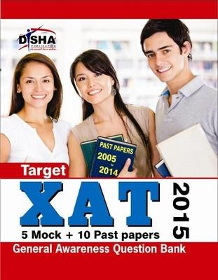 Target XAT 2015 General Awareness Question Bank : 5 Mock + 10 Past Papers (English) 6th  Edition by Disha Experts