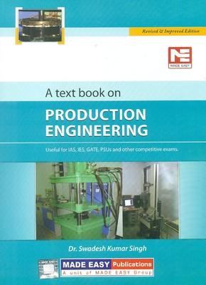 A Text Book on Production Engineering: Useful for IAS, IES, GATE, PSU