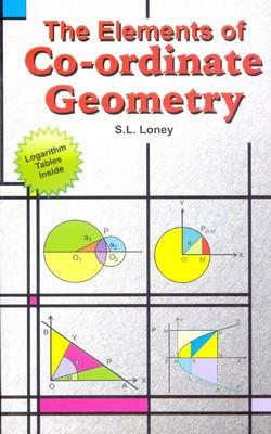 The Elements Of Coordinate Geometry (English) 1st  Edition by LONEY S L