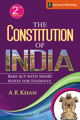 The Constitution of India : Bare Act with Short Notes for Students (English) 2nd  Edition by A R Khan