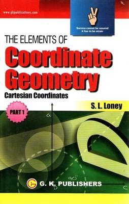 THE ELEMENTS OF Coordinate Geometry: (Part -1) (English) 01 Edition by S L Loney