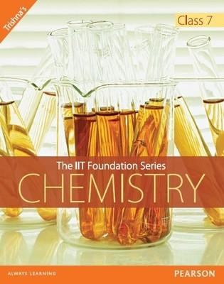 The IIT Foundation Series - Chemistry Class 7 (English) by Trishna Knowledge Systems