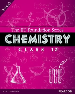 The IIT Foundation Series Chemistry Class 10 3rd  Edition by Trishna Knowledge Systems