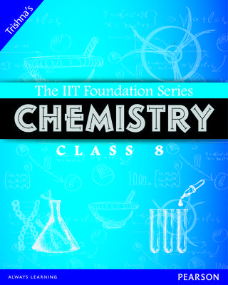 The IIT Foundation Series Chemistry Class 8 3rd  Edition by Trishna Knowledge Systems