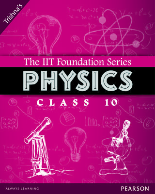 The IIT Foundation Series Physics Class 10 3rd  Edition by Trishna Knowledge Systems