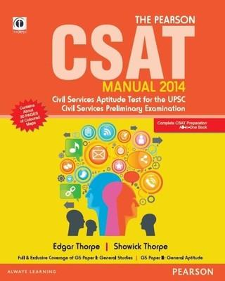 The Pearson CSAT Manual 2014: UPSC Services Aptitude Test for the UPSC Civil Services Examination (English) 1st  Edition by Edgar Thorpe, Showick Thorpe