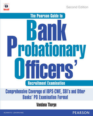 The Pearson Guide to Bank Probationary Officer Recruitment Examinations : Comprehensive Coverage of IBPS-CWE, SBIs, and Other Banks PO Examination Format (English) 2nd Edition by Vandana Thorpe