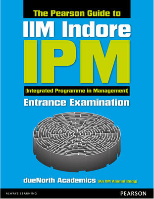 The Pearson Guide to IIM Indore - IPM (Integrated Programme in Management) Entrance Examination (English) 1st Edition by Duenorth Academics