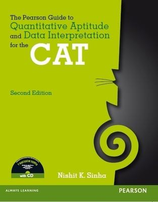 The Pearson Guide to Quantitative Aptitude and Data Interpretation for the CAT, 2e (with CD) by Sinha