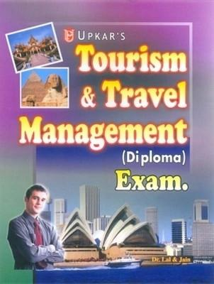 Tourism and Travel Management: Diploma Exam (English) by Lal