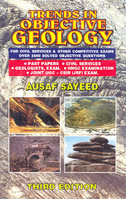 Trends in Objective Geology: For Civil Services & Other Competitive Exams Over 3500 Solved Objective Questions (English) 3rd Edition by Ausaf Sayeed