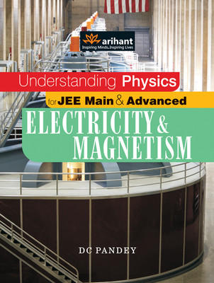 Understanding Physics for JEE Main & Advanced Electricity & Magnetism (English) 12th Edition