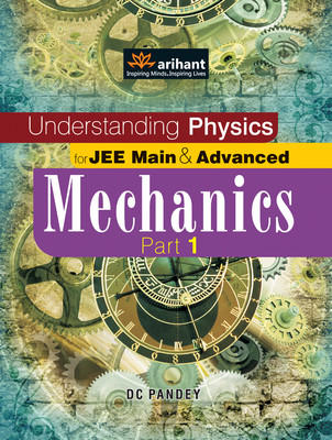 Understanding Physics for JEE Main & Advanced Mechanics Part 1 (English) 12th Edition