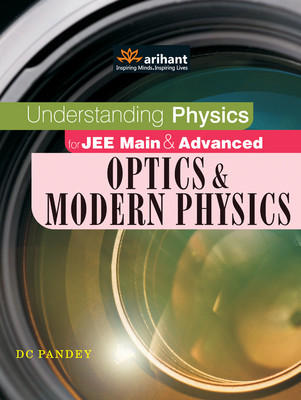 Understanding Physics for JEE Main & Advanced Optics & Modern Physics (English) 12th Edition
