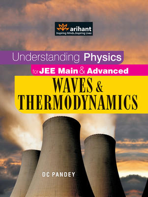 Understanding Physics for JEE Main & Advanced Waves & Thermodynamics (English) 12th Edition