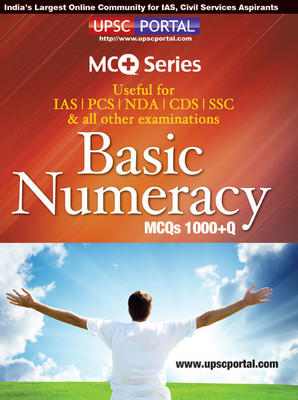 Basic Numeracy MCQs 1000+Q: Useful for IAS | PCS | NDA | CDS | SSC & all other Examinations (English) by Upscportal Publications