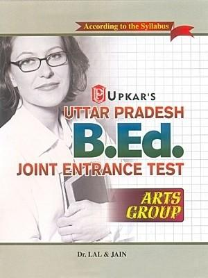 Uttar Pradesh B.Ed Entrance Examination (Arts Group) (English) by Jain