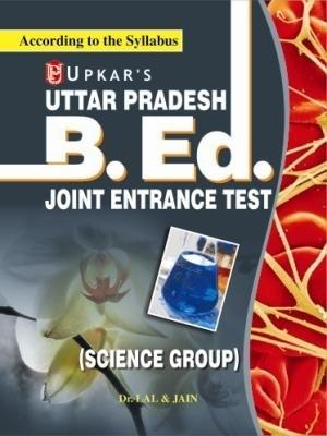 Uttar Pradesh B.Ed Joint Entranc Test (Science Group) (English) by Jain