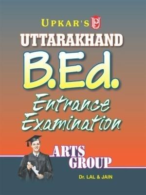 Uttarakhand B.Ed. Entrance Examination (Arts Group) (English) by Jain