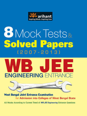 WB JEE Engineering Entrance : 8 Mock Tests & Solved Papers (2007 - 2013) (English) 3rd Edition by Arihant Experts