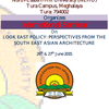International Seminar On Look East Policy Perspectives From The South East Asian Architechture, North Eastern Hill University, June 26-27 2015, Shillong, Meghalaya