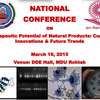 National Conference On Therapeutic Potential of Natural Products Current Innovations And Future Trends, Maharshi Dayanand University, March 19 2015, Rohtak, Haryana