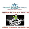 International Conference On Managing Organizations In Changing Times, International Management Institute, August 5-7 2015, Bhubaneshwar, Odisha