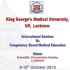 International Seminar on Competency Based Medical Education, King Georges Medical College, October 9-10 2015, Lucknow, Uttar Pradesh