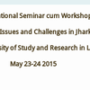 National Seminar cum Workshop on Tribal Rights: Issues and Challenges in Jharkhand, National University of Study and Research in Law, May 23-24 2015, Ranchi, Jharkhand