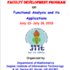 Faculty Development Program on Functional Analysis and its Applications, Jaypee Institute of Information Technology, July 13-18 2015, Noida, Uttar Pradesh