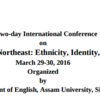 (Re) envisaging Indias Northeast Ethnicity Identity Culture Lietrature, Assam University, Mar 29-30, 2016, Silchar, Assam