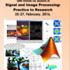 Signal & image processing: Practice to Theory, VIT Universiy, Feb 25-27, 2016, Vellore, Tamil Nadu