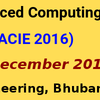 International Conference on Advanced Computing & Intelligent Engineering (ICACIE-2016), C.V. Raman College of Engineering, Dec 21-23 2016, Bhubaneswar, Odisha