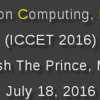 3rd International Conference on Computing, Engineering & Technologies (ICCET-16), July 18, 2016, Mysore, Karnataka