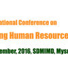 5th International Conference on Managing Human Resources at the Workplace, Dec 09-10, 2016, SDMIMD, Mysuru, Karnataka