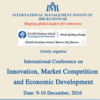 International Conference on Innovation Market Competition and Economic Development, International Management Institute,  December 9-10 2016, Bhubaneshwar, Orissa