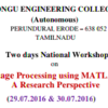 Two days National Workshop on Image Processing using MATLAB A Research Perspective, KEC, July 29-30 2016, Erode, Tamil Nadu