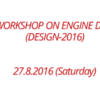 One Day International Workshop on Engine Design and Vehicle Design (DESIGN) 2016, Top Engineers, August 27 2016, Chennai, Tamil Nadu