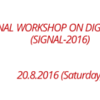 One Day International Workshop on Digital Signal Processing (SIGNAL) 2016, Top Engineers, August 20 2016, Chennai, Tamil Nadu